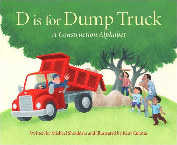 Cover: D is for Dump Truck: A Construction Alphabet