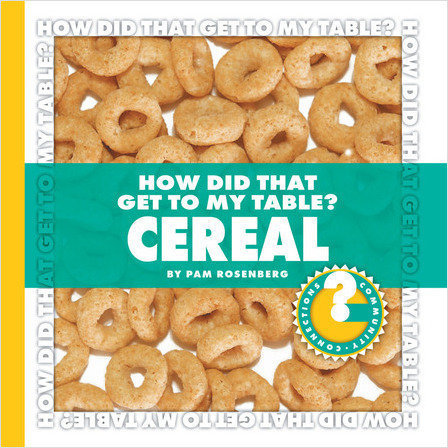 Cover: How Did That Get to My Table? Cereal