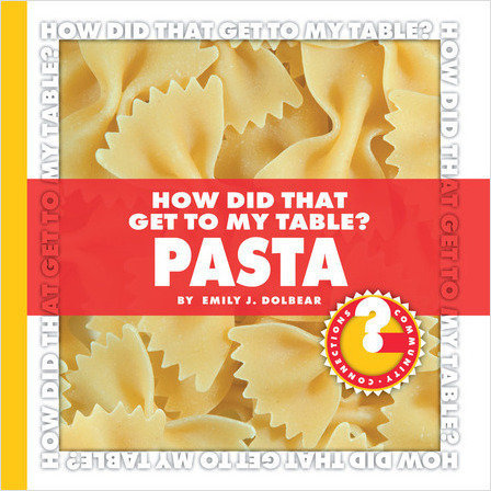 Cover: How Did That Get to My Table? Pasta