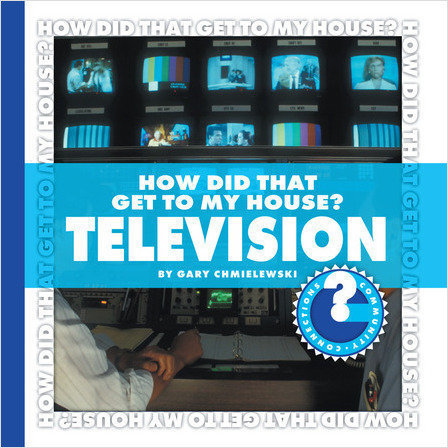 Cover: How Did That Get to My House? Television