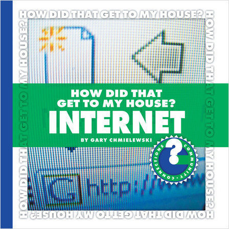 Cover: How Did That Get to My House? Internet