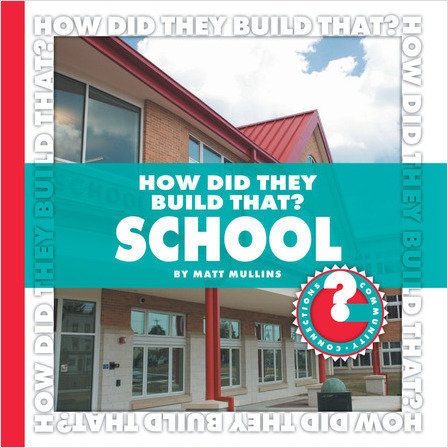 Cover: How Did They Build That? School