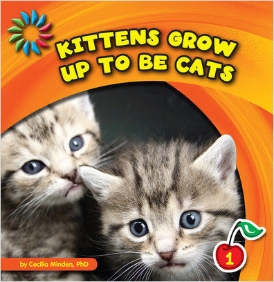 Cover: Kittens Grow up to Be Cats