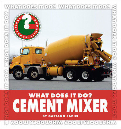 Cover: What Does It Do? Cement Mixer