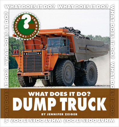 Cover: What Does It Do? Dump Truck