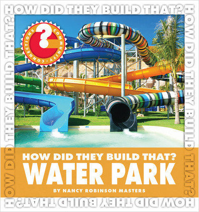Cover: How Did They Build That? Water Park