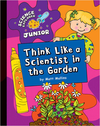 Cover: Think Like a Scientist in the Garden