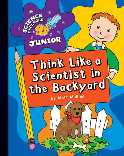 Cover: Think Like a Scientist in the Backyard