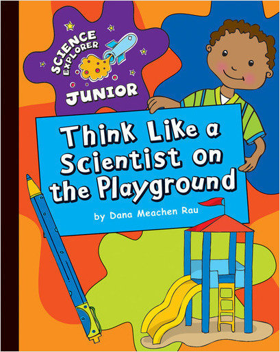 Cover: Think Like a Scientist on the Playground