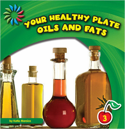 Cover: Your Healthy Plate: Oils and Fats