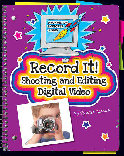 Cover: Record It!: Shooting and Editing Digital Video