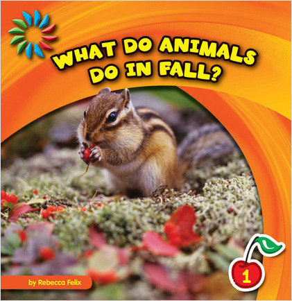 Cover: What Do Animals Do in Fall?