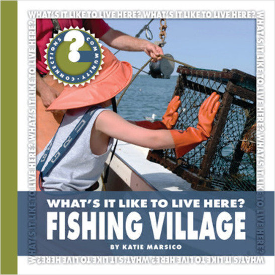 Cover: What's It Like to Live Here? Fishing Village