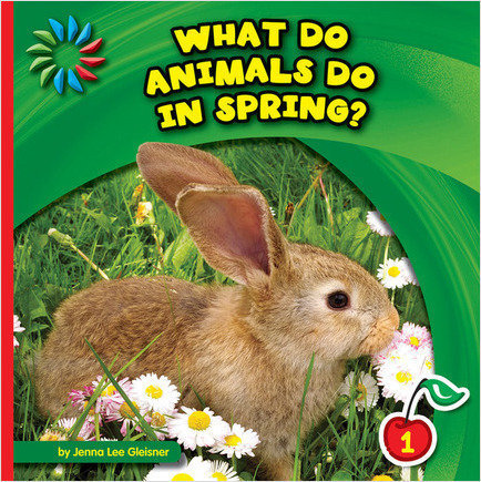 Cover: What Do Animals Do in Spring?