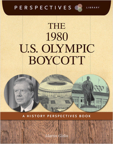 Cover: The 1980 U.S. Olympic Boycott: A History Perspectives Book