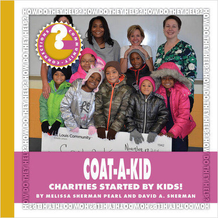 Cover: Coat-A-Kid: Charities Started by Kids!