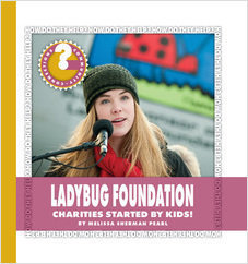 Cover: Ladybug Foundation: Charities Started by Kids!