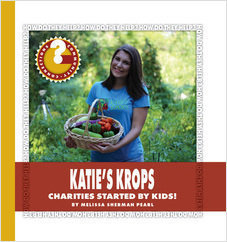 Cover: Katie's Krops: Charities Started by Kids!