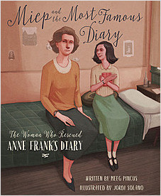 Cover: Miep and the Most Famous Diary: The Woman Who Rescued Anne Frank's Diary