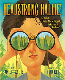 "Cover: Headstrong Hallie!: The Story of Hallie Morse Daggett, the First Female ""Fire Guard"""