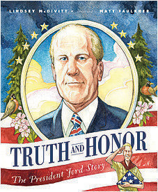 Cover: Truth and Honor: The President Ford Story
