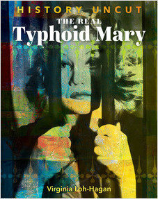 Cover: The Real Typhoid Mary