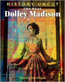 Cover: The Real Dolley Madison