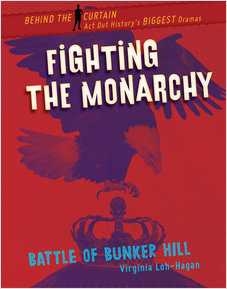 Cover: Fighting the Monarchy: Battle of Bunker Hill