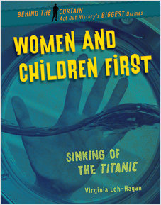 Cover: Women and Children First: Sinking of the Titanic