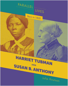 Cover: Born in 1820: Harriet Tubman and Susan B. Anthony