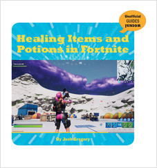 Cover: Healing Items and Potions in Fortnite