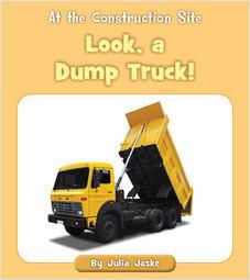 Cover: Look, a Dump Truck!