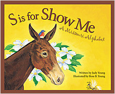 Cover: S is for Show Me: A Missouri Alphabet