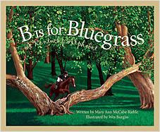 Cover: B is for Bluegrass: A Kentucky Alphabet