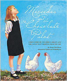 Cover: Mercedes and the Chocolate Pilot: A True Story of the Berlin Airlift and the Candy That Dropped from the Sky