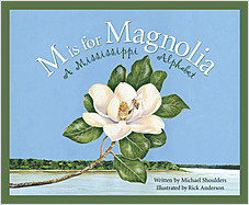 Cover: M is for Magnolia: A Mississippi Alphabet Book