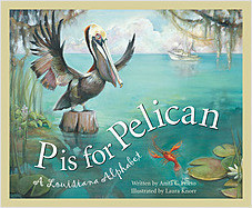 Cover: P is for Pelican: A Louisiana Alphabet