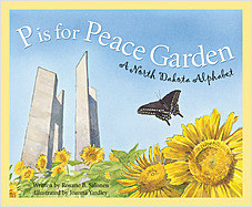 Cover: P is for Peace Garden: A North Dakota Alphabet