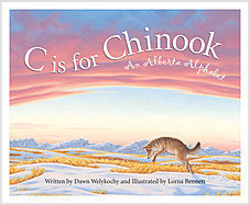 Cover: C is for Chinook: An Alberta Alphabet