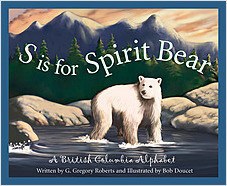 Cover: S is for Spirit Bear: A British Columbia Alphabet