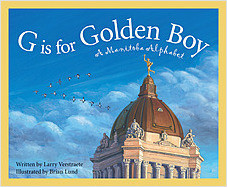 Cover: G is for Golden Boy: A Manitoba Alphabet