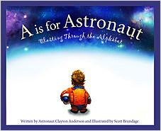 Cover: A is for Astronaut: Blasting Through the Alphabet