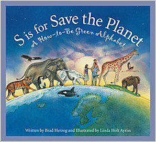 Cover: S is for Save the Planet: A How-To-Be Green Alphabet