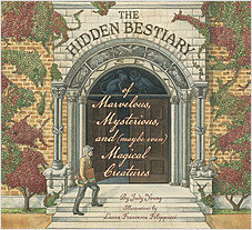 Cover: The Hidden Bestiary of Marvelous, Mysterious, and (Maybe Even) Magical Creatures