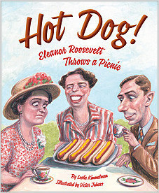 Cover: Hot Dog!  Eleanor Roosevelt Throws a Picnic