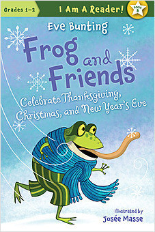 Cover: Frog and Friends Celebrate Thanksgiving, Christmas, and New Year's Eve