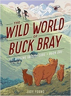 Cover: The Wild World of Buck Bray: The Missing Grizzly Cubs