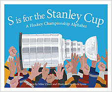 Cover: S is for the Stanley Cup: A Hockey Championship Alphabet
