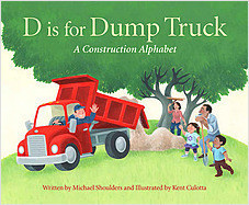 Cover: D is for Dump Truck: A Construction Alphabet