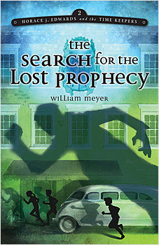 Cover: Horace j. Edwards and the Time Keepers: The Search for the Lost Prophecy